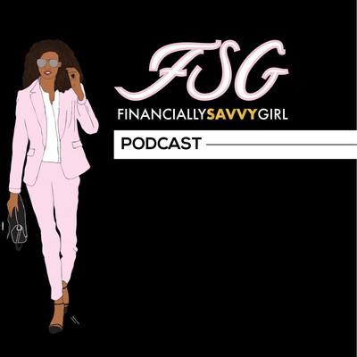 Financially Savvy Girl PODCAST
