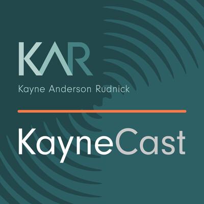 KayneCast: Kayne Anderson Rudnick's Podcast Channel
