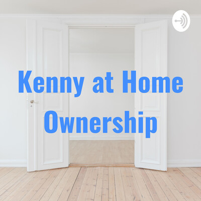 Kenny at Home Ownership