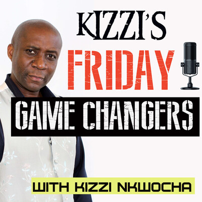 Kizzi's Friday Game Changers
