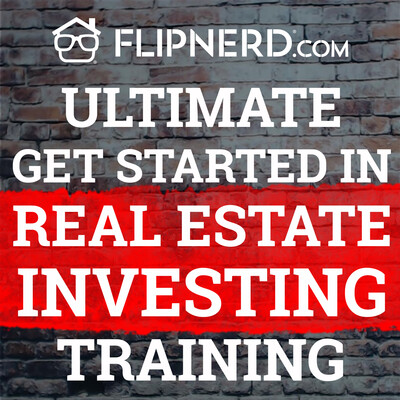 Ultimate GET STARTED in REAL ESTATE INVESTING Training