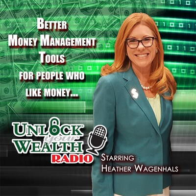 Unlock Your Wealth Radio Starring Heather Wagenhals