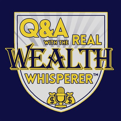 Questions & Answers with the Real Wealth Whisperer