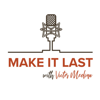 Make It Last with Victor Medina - Legal & Financial Retirement Planning