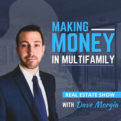 Making Money in Multifamily Real Estate Podcast
