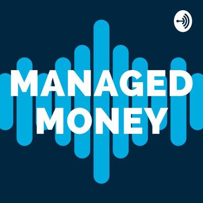 Managed Money.