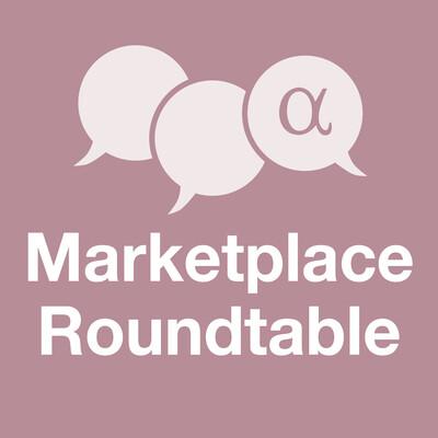 Marketplace Roundtable