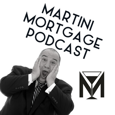 Martini Mortgage Podcast