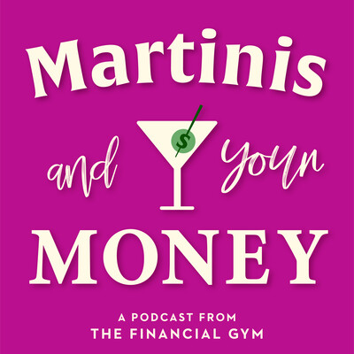 Martinis and Your Money Podcast