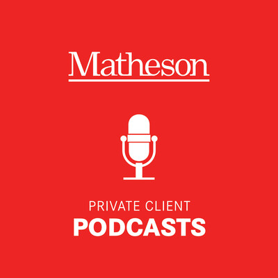 Matheson Private Client Podcast