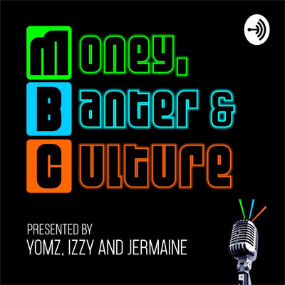 MBC - Money, Banter & Culture