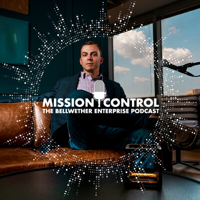 Mission Control – The Bellwether Enterprise Podcast