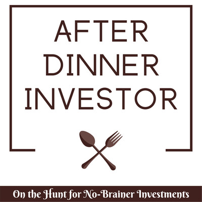 After Dinner Investor | On The Hunt For No-Brainer Stock Investments