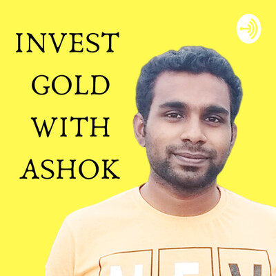 Invest Gold With Ashok