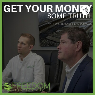 Get Your Money Some Truth - Freedom Strategy Group
