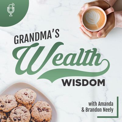 Grandma's Wealth Wisdom