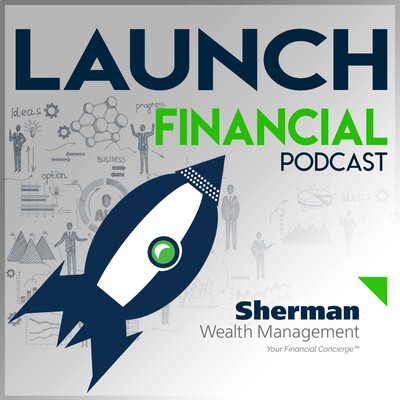 Launch Financial with Brad Sherman.