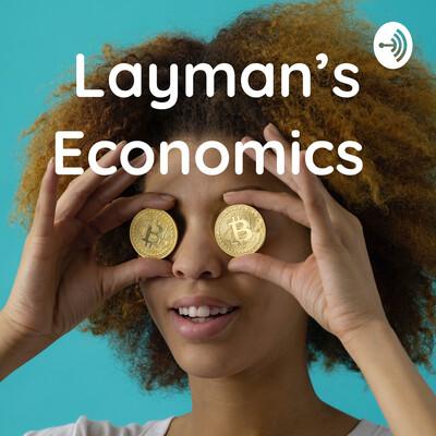 Layman's Economics