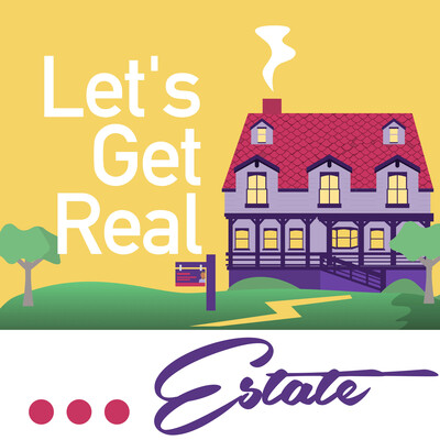 Let's Get Real... Estate