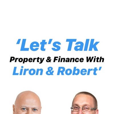 Let's Talk Property and Finance by Liron and Robert