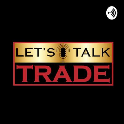 Let's Talk Trade!!