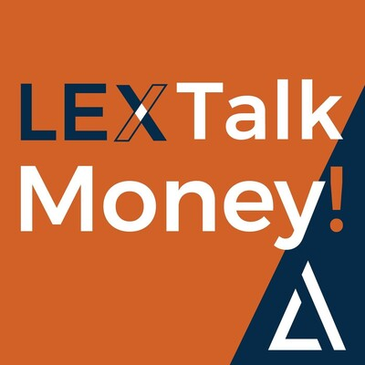 LEX Talk Money!