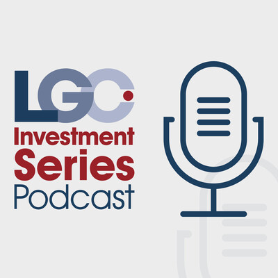 LGC Investment Series Podcast