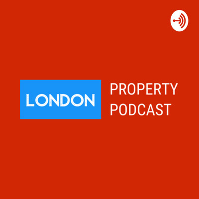 London Property Podcast