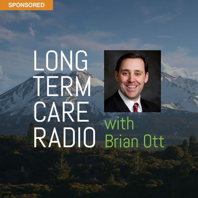 Long Term Care Radio with Brian Ott