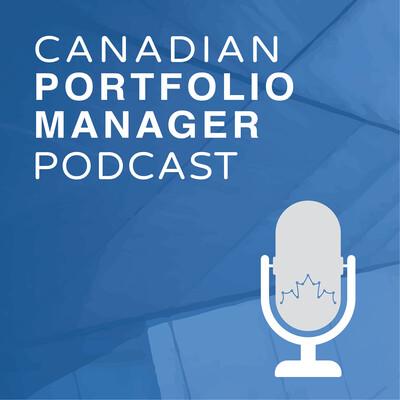 Canadian Portfolio Manager Podcast