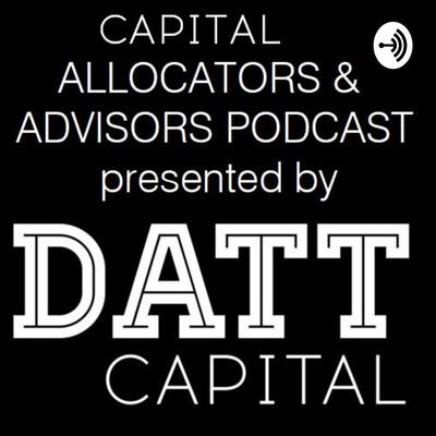 CAPITAL ALLOCATORS & ADVISORS PODCAST by Datt Capital