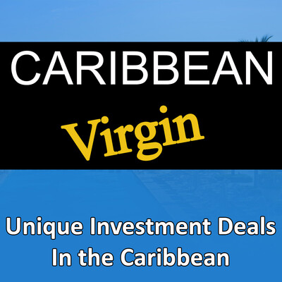 Caribbean Virgin: Unique Investment Deals in the Caribbean