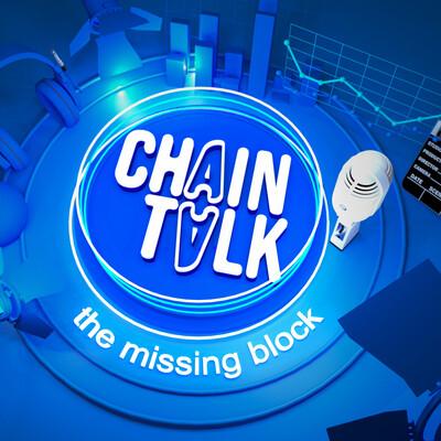 ChainTalk | The Missing Block