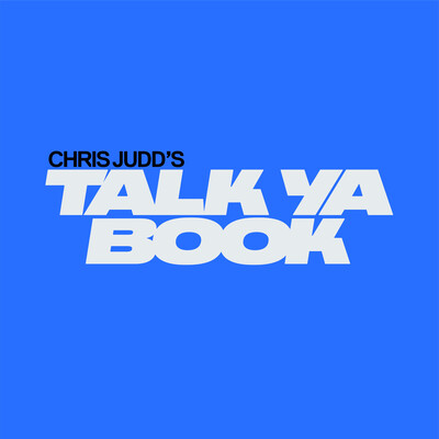 Chris Judd's Talk Ya Book Podcast