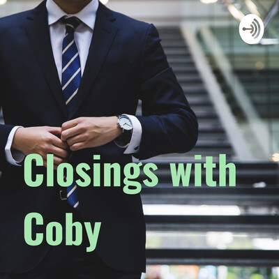 Closings with Coby