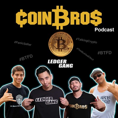 Coin Bros & Ledger Gang Crypto Podcast