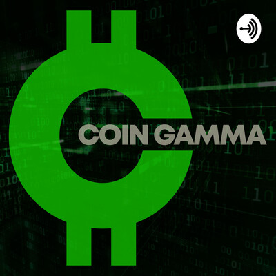 Coin Gamma Crypto Podcast