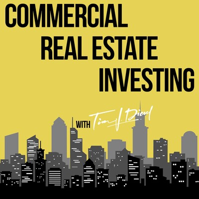 Commercial Real Estate Investing with Tim Diesel