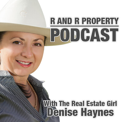 R and R Property Podcast With The Real Estate Girl Denise Haynes