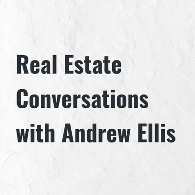 Real Estate Conversations with Andrew Ellis