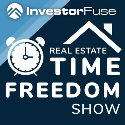 Real Estate Time Freedom Show by InvestorFuse