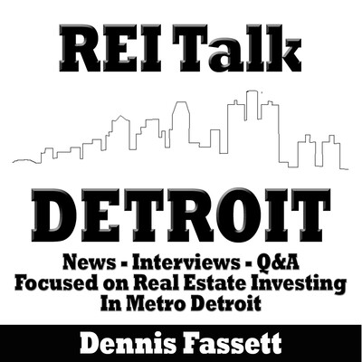 REI Talk Detroit | Weekly News and Interviews With Active Real Estate Investors in Metro Detroit, Michigan