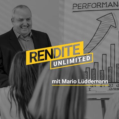 Rendite unlimited mit Mario Lüddemann