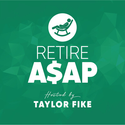 Retire ASAP with Taylor Fike