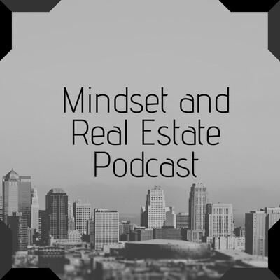 Walker's Mindset and Real Estate Podcast