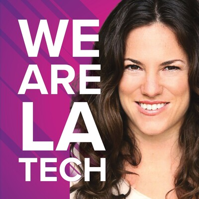 We Are LA Tech Los Angeles Startups Podcast, hosted by Espree Devora