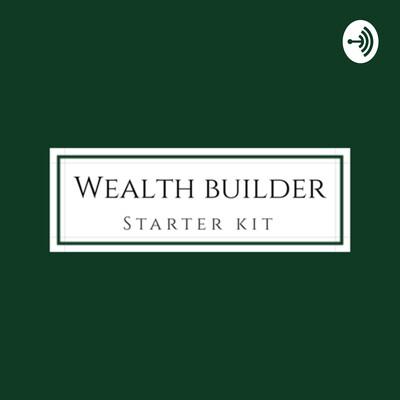 Wealth Builder Starter Kit