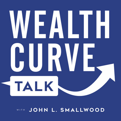 Wealth Curve Talk with John L. Smallwood