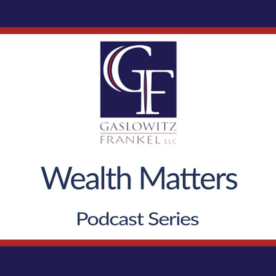 Wealth Matters by Gaslowitz Frankel