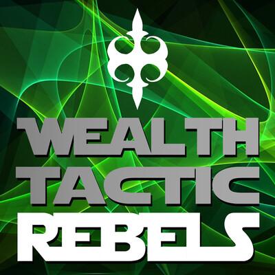 Wealth Tactic Rebels